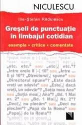 Greseli de punctuatie in limbajul cotidian - Ilie-Stefan Radulescu