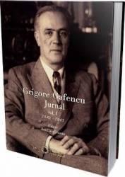 Grigore Gafencu Jurnal vol.1 - Ion Calafeteanu