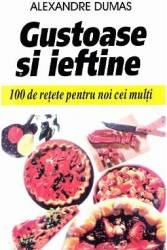 Gustoase Si Ieftine - Alexandre Dumas