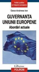 Guvernanta Uniunii Europene. Abordari actuale - Oana-Andreea Ion