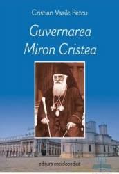 Guvernarea Miron Cristea - Cristian Vasile Petcu
