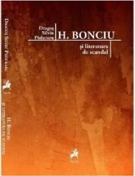 H. Bonciu si literatura de scandal - Dragos Silviu Paduraru Carti