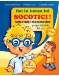 Hai in lumea lui Socotici Activitati matematice grupa mijlocie 4-5 ani - Livia Andreescu Carti
