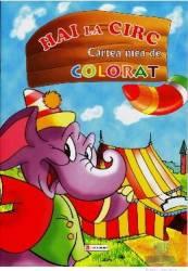 Hai la circ - Cartea mea de colorat