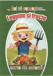 Hai sa cunoastem legume si fructe - Carte de colorat