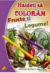 Haideti sa coloram si sa ne jucam Fructe si legume