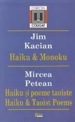 Haiki si Monoku - Jim Kacian. Haiku si poeme taoiste - Mircea Petean