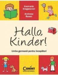 Hallo Kinder Limba germana pentru incepatori - Evemarie Draganovici Andreea Rusen