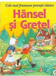 Hansel si Gretel - Cele mai frumoase povesti clasice