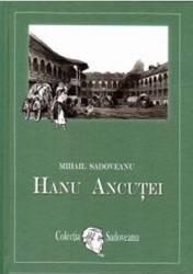 Hanu Ancutei - Mihail Sadoveanu