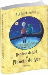 Hendrik de Mol si Planeta de Aur - K.J. Mecklenfeld