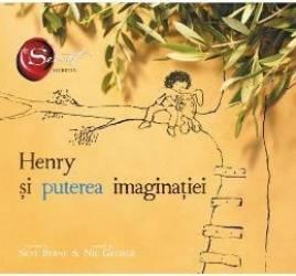 Henry si puterea imaginatiei - Skye Byrne Nic George