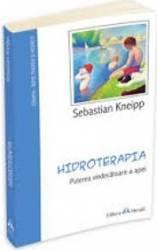 Hidroterapia - Puterea Vindecatoare A Apei - Sebastian Kneiipp