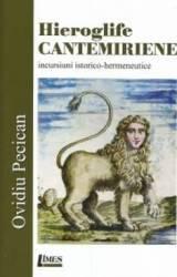 Hieroglife cantemiriene - Ovidiu Pecican Carti