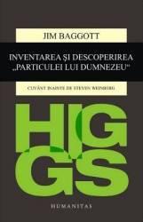 Higgs. Inventarea si descoperirea and 132 Particulei lui Dumnezeu and 147 - Jim Baggott