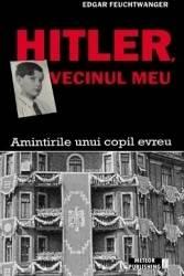 Hitler vecinul meu - Edgar Feuchtwanger