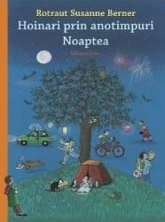Hoinari prin anotimpuri Noaptea - Rotraut Susanne Berner Carti