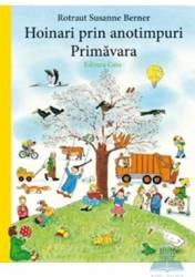 Hoinari prin anotimpuri Primavara - Rotraut Susanne Berner