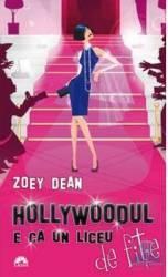 Hollywoodul e ca un liceu de fite ed. de buzunar - Zoey Dean Carti