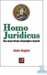 Homo juridicus - Eseu despre functia antropologica a dreptului