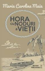 Hora cu noduri a vietii - Maria Calorina Maia Carti