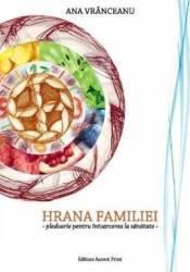 Hrana familiei - Ana Vranceanu Carti