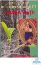Hrana vietii - Retete biblice de tratamente naturiste Carti