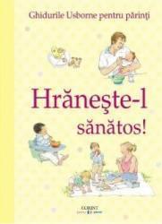Hraneste-l sanatos Ghidurile Usborne pentru parinti - Henny Fordham