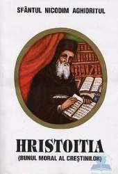Hristoitia bunul moral al crestinilor - Nicodim Aghioritul