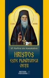 Hristos este plinatatea vietii - Sf. Porfirie din Kavsokalivia title=Hristos este plinatatea vietii - Sf. Porfirie din Kavsokalivia