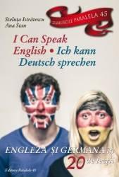 I Can Speak English. Ich Kann Deutsch sprechen - Steluta Istratescu Carti