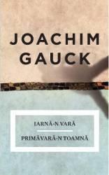 Iarna-n vara primavara-n toamna - Joachim Gauck