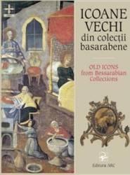 Icoane vechi din colectii basarabene - Tudor Stavila