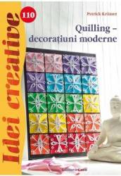 Idei Creative 110 - Quilling - Decoratiuni Moderne - Patrick Kramer