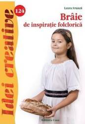 Idei creative 124 Braie de inspiratie folclorica - Laura Frunza Carti