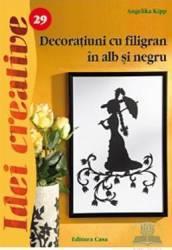 Idei creative 29 - Decoratiuni cu filigran in alb si negru - Angelika Kipp
