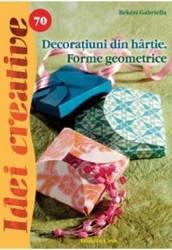 Idei creative 70 - Decoratiuni din hartie - Bekesi Gabriela