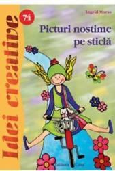 Idei Creative 74 - Picturi Nostime Pe Sticla - Ingrid Moras
