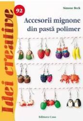 Idei creative 92 Accesorii mignone din pasta polimer - Simone Beck