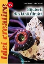 Idei creative 95 - Bijuterii din lana filtuita - Arvai Aniko Vetro Mihaly