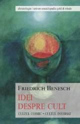 Idei despre cult - Friedrich Benesch