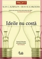 Ideile Nu Costa - Alan G. Robinson Dean M. Schroeder Carti