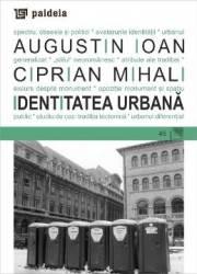 Identitatea urbana - Augustin Ioan Ciprian Mihali Carti