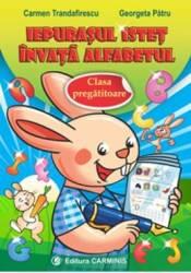 Iepurasul istet invata Alfabetul clasa pregatitoare - Carmen Trandafirescu Georgeta Patru