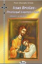 Iisus Hristos Prietenul tineretii tale - Gheorghe Grindu
