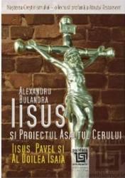 Iisus si Proiectul Asaltul cerului - Alexandru Bulandra title=Iisus si Proiectul Asaltul cerului - Alexandru Bulandra