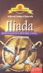 Iliada repovestita pentru copii - Alfred John Church