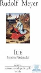 Ilie. Menirea pamantului - Rudolf Meyer