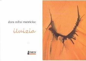 Iluizia - Doru Mihai Mateiciuc