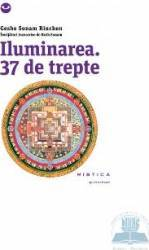 Iluminarea. 37 De Trepte - Geshe Sonam Rinchen